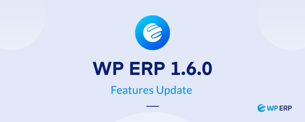 New ERP 1.6.0 Features Update